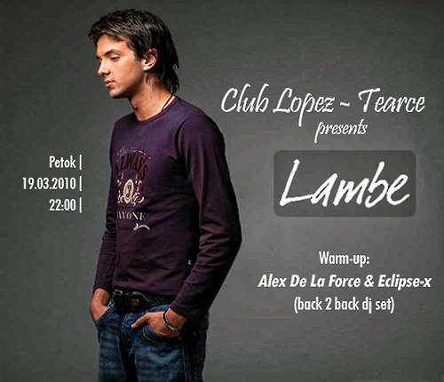 Lambe Alabakovski, Alex De La Force & Eclipse-x @ LOPEZ Club, Tearce