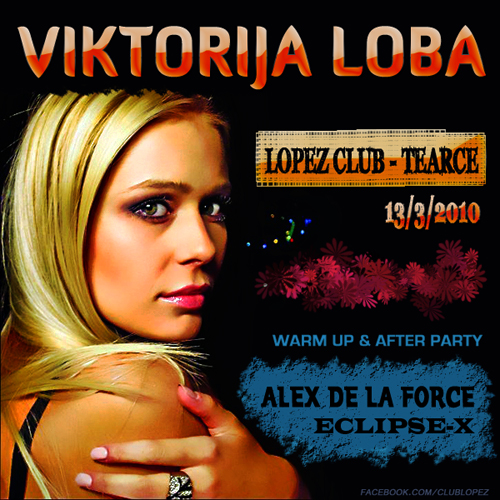 Viktorija Loba, Alex De La Force & Eclipse-X @ LOPEZ Club, Tearce
