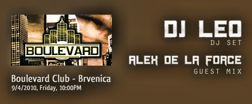 Guest Mix of Alex De La Force at DJ Leo's Gig - Boulevard Club, Brvenica